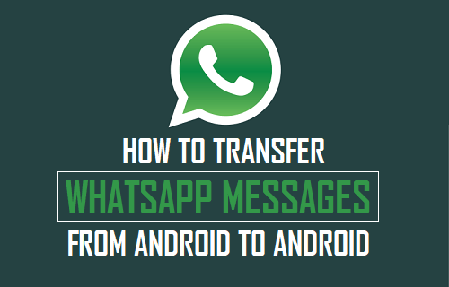 Transfer WhatsApp Messages From Android to Android