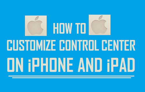 Customize Control Center on iPhone and iPad