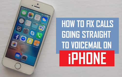 iphone goes directly to voicemail how to fix calls going to voicemail on iphone 6672