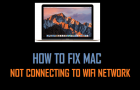 Fix Mac Not Connecting to WiFi Network