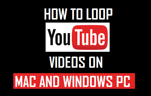 Loop YouTube Videos on Mac and Windows PC