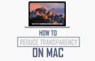 How to Reduce Transparency on Mac
