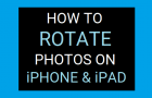 How to Rotate Photos on iPhone and iPad