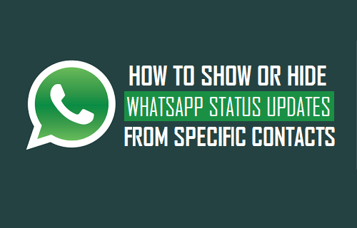 How To Show Or Hide Whatsapp Status Updates From Specific