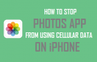 How to Stop Photos App From Using Cellular Data On iPhone