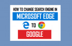 How to Change Search Engine in Microsoft Edge to Google
