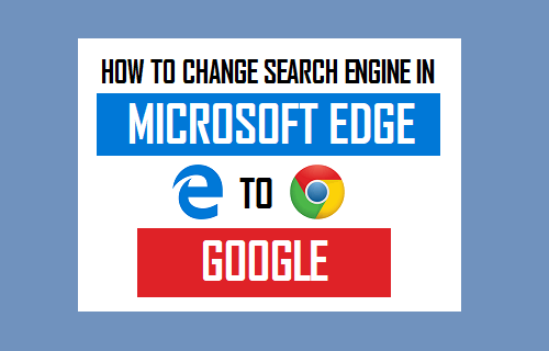 Change Search Engine in Microsoft Edge to Google