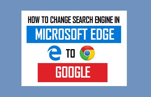 Change Search Engine in Microsoft Edge to Google