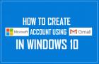 Create Microsoft Account Using Gmail in Windows 10