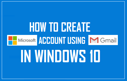 Create Microsoft Account Using Gmail in Windows 10