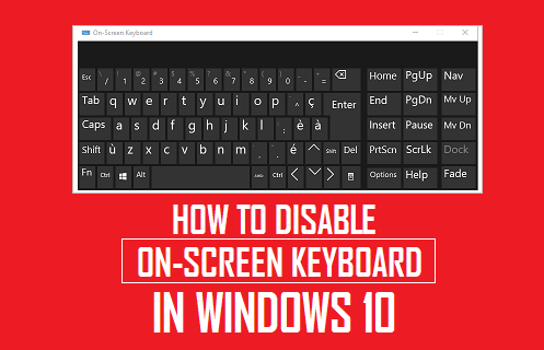 Disable On-Screen Keyboard in Windows 10