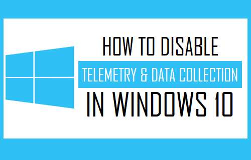 Disable Telemetry and Data Collection in Windows 10