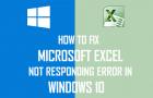 How to Fix Microsoft Excel Not Responding Error in Windows 10