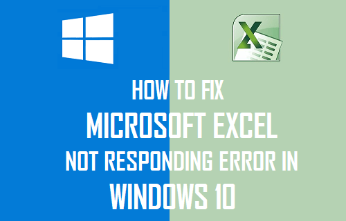 Fix Microsoft Excel Not Responding Error in Windows 10