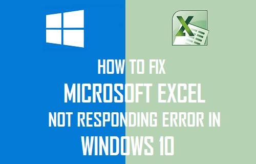 Fix Microsoft Excel Not Responding Error in Windows 10