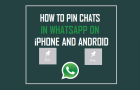 How to Pin Chats in WhatsApp On iPhone and Android