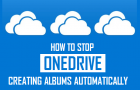 How to Stop OneDrive Creating Albums Automatically