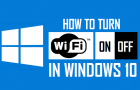 How to Turn WiFi ON/OFF in Windows 10