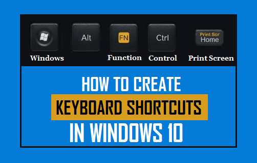 How to Create Keyboard Shortcuts in Windows 10
