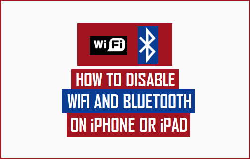 Disable WiFi and Bluetooth On iPhone or iPad