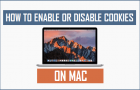 How to Enable or Disable Cookies on Mac