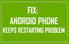 Fix: Android Phone Keeps Restarting Problem