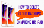 How to Delete iCloud Backups On iPhone or iPad