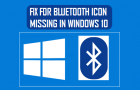 Fix For Bluetooth Icon Missing in Windows 10