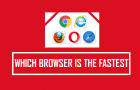 Which Browser is the Fastest