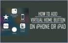 How to Add Virtual Home Button On iPhone or iPad