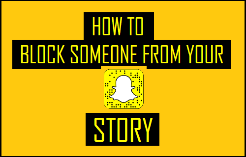 Block Someone From Your Snapchat Story