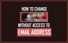 How to Change Apple ID Without Access to Email Address
