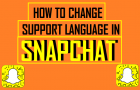 How to Change Support Language in Snapchat