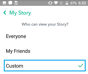 Custom Option For Who Can View My Story in Snapchat