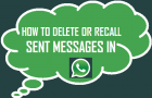 How to Recall or Delete Sent Messages in WhatsApp