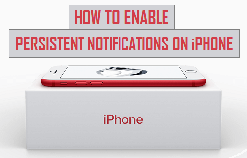 Enable Persistent Notifications On iPhone