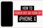 How to Power OFF or Turn OFF iPhone X