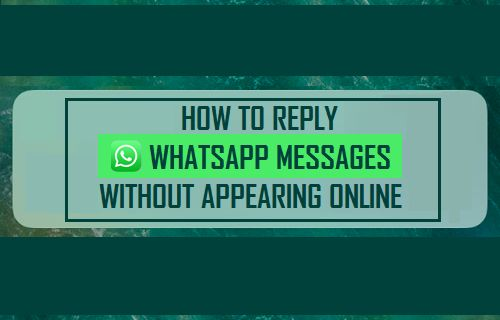 Reply WhatsApp Messages Without Appearing Online