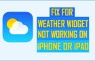 Fix For Weather Widget Not Working on iPhone or iPad