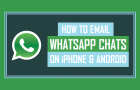 How to Email WhatsApp Chats on iPhone and Android