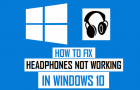 Fix Headphones Not Working in Windows 10
