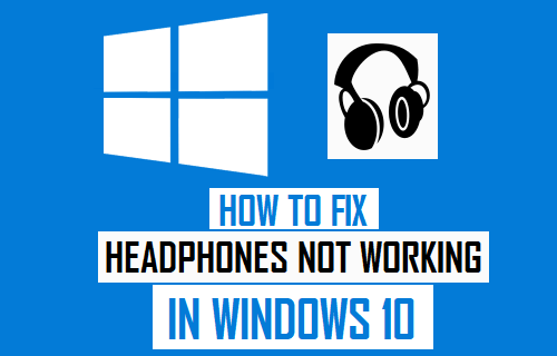 Headphones Not Working in Windows 10