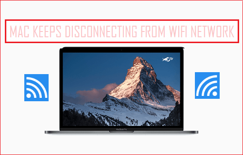 Mac Keeps Disconnecting From WiFi Network
