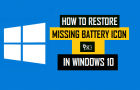 How to Restore Missing Battery Icon in Windows 10