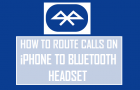 How to Route Calls on iPhone to Bluetooth Headset