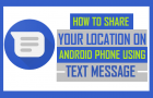 How to Share Your Location On Android Phone Using Text Message