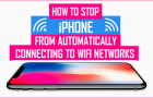 How to Stop iPhone From Automatically Connecting to WiFi Networks