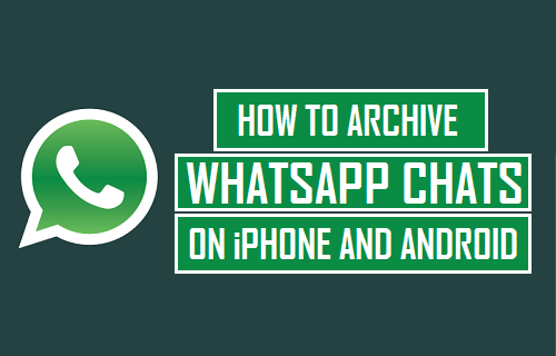 Archive WhatsApp Chats on iPhone and Android