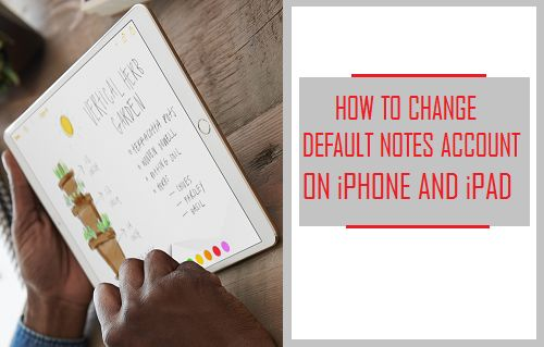Change Default Notes Account on iPhone and iPad