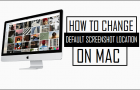 Change Default Screenshot Location on Mac
